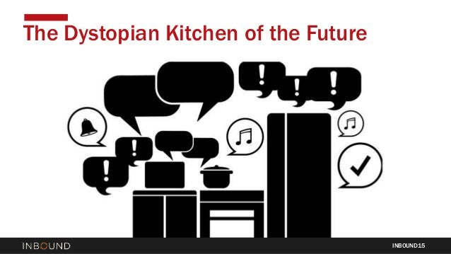 INBOUND15 The Dystopian Kitchen of the Future