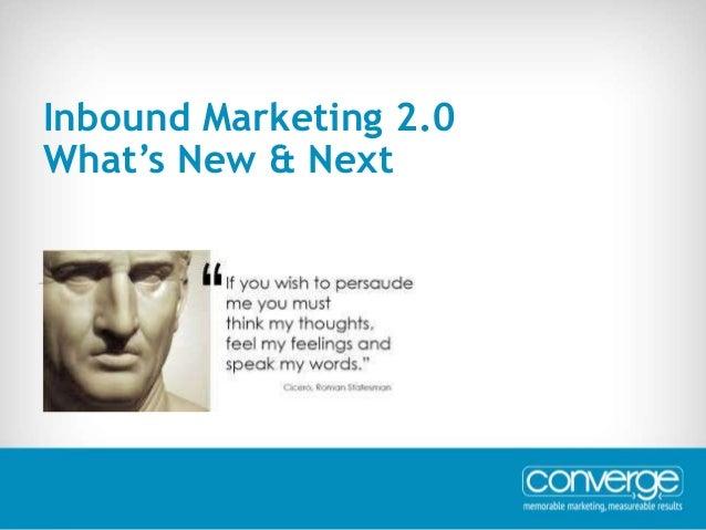 November 2014 - 1  Inbound Marketing 2.0  What's New & Next