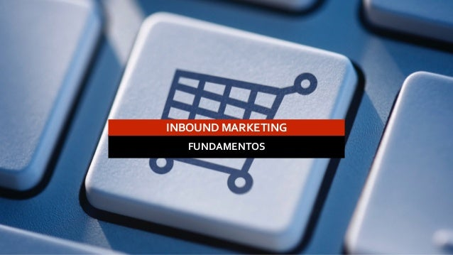 INBOUND  MARKETING  FUNDAMENTOS
