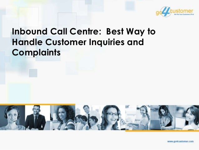 Inbound Call Centre: Best Way to Handle Customer Inquiries and Complaints