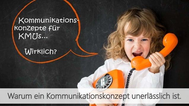 Warum ein Kommunikationskonzept unerlässlich ist.