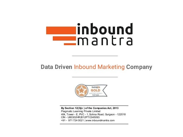 Data Driven Inbound Marketing Company By Section 12(3)(c ) of the Companies Act, 2013 Pragmatic Learning Private Limited 4...