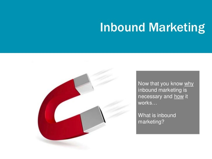 InboundMarketing                                       CreateComprised of five steps:1) Create remarkable content     Anal...