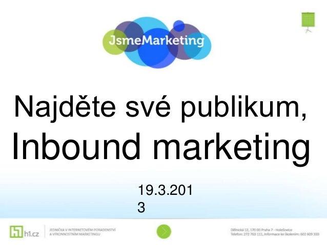 Najděte své publikum,Inbound marketing        19.3.201        3