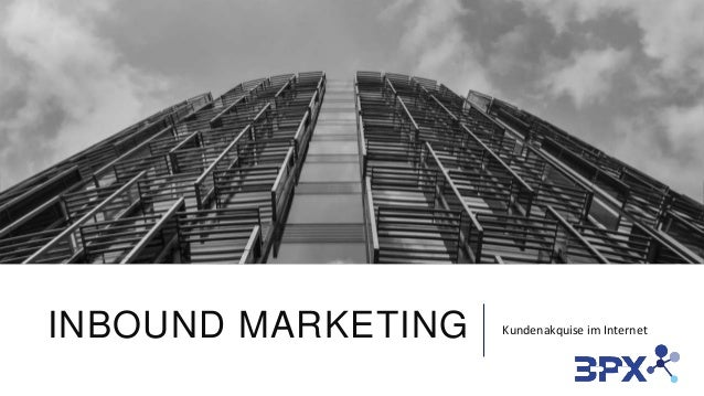 INBOUND MARKETING  Kundenakquise im Internet