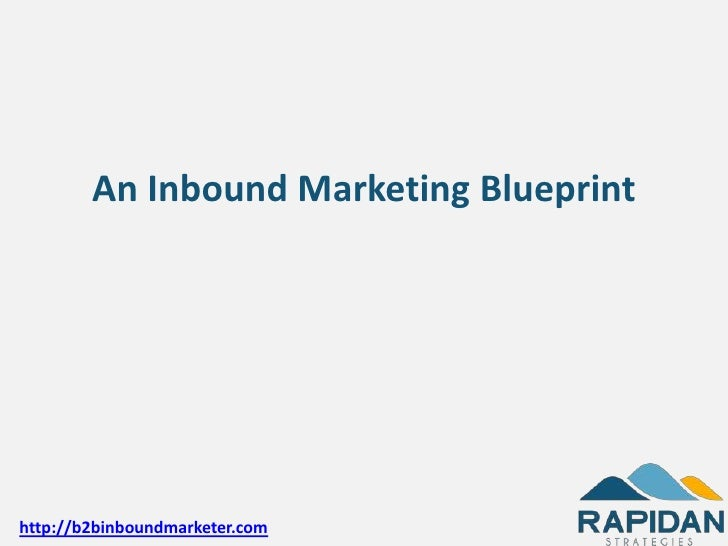 An Inbound Marketing Blueprinthttp://b2binboundmarketer.com