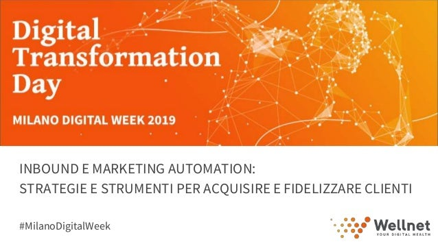 slide MDW copertina INBOUND E MARKETING AUTOMATION: STRATEGIE E STRUMENTI PER ACQUISIRE E FIDELIZZARE CLIENTI #MilanoDigit...