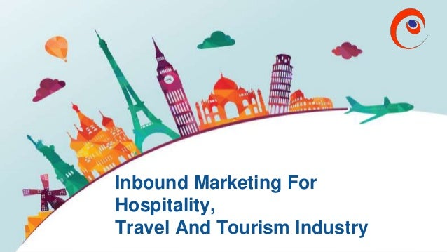 Inbound Marketing for Hospitality, Travel and Tourism Industry