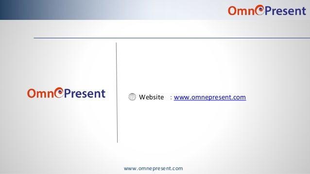 www.omnepresent.com Website : www.omnepresent.com