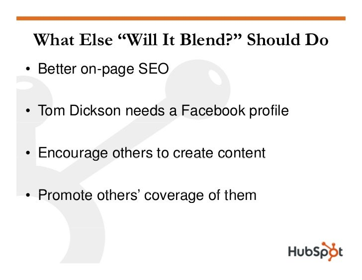 """What Else """"Will It Blend?"""" Should Do • Better on-page SEO  • Tom Dickson needs a Facebook profile  • Encourage others to c..."""