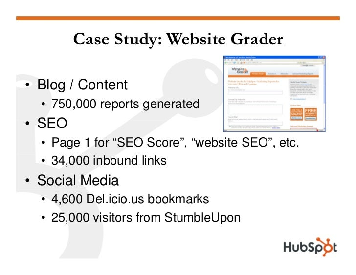 """Case Study: Website Grader  • Blog / Content   • 750,000 reports generated • SEO   • Page 1 for """"SEO Score"""", """"website SEO""""..."""
