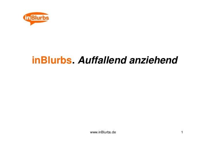inBlurbs. Auffallend anziehend            www.inBlurbs.de      1