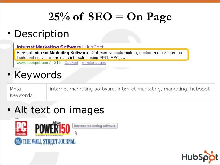 25% of SEO = On Page <ul><li>Description </li></ul><ul><li>Keywords </li></ul><ul><li>Alt text on images </li></ul>