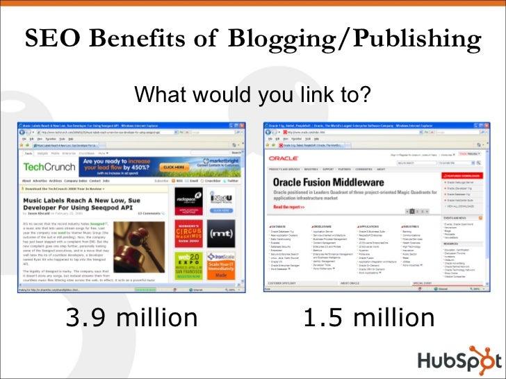 SEO Benefits of Blogging/Publishing <ul><li>What would you link to? </li></ul>1.5 million 3.9 million