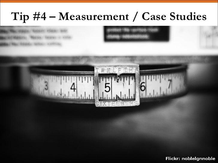 Tip #4 – Measurement / Case Studies
