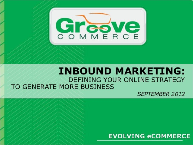 Evolving eCommerce:      INBOUND MARKETING:   The Magento eCommerce Forum           DEFINING YOUR ONLINE STRATEGYTO GENERA...