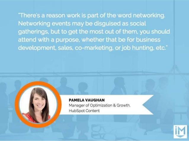 'There's a reason work is part of the word networking.  Networking events may be disguised as social gatherings.  but to g...