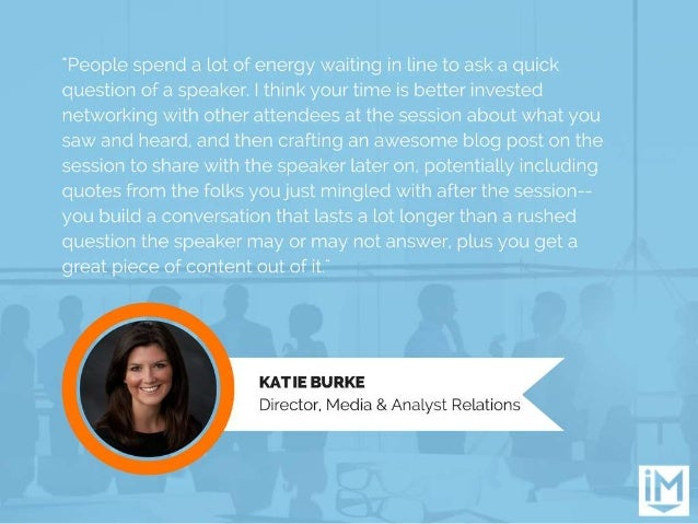 """""""People spend a lot of energy waiting in line to ask a quick question of a speaker.  I think your time is better invested ..."""