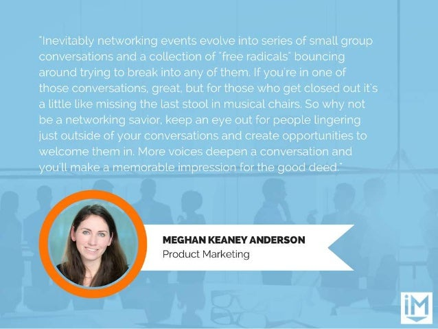 """""""inevitably networking events evolve into series of small group conversations and a collection of """"free radicals"""" bouncing..."""