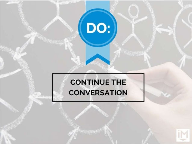 CONTINUE THE CONVERSATION