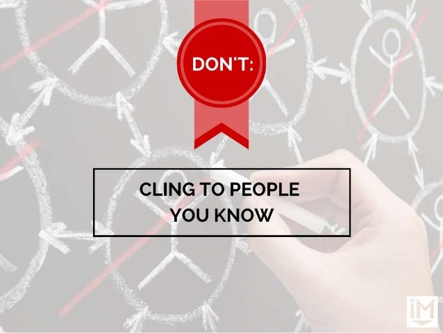 CLING TO PEOPLE YOU KNOW