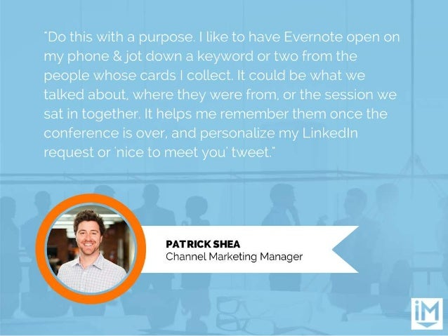 """""""Do this with a purpose.  I like to have Evernote open on my phone &jot down a keyword or two from the people whose cards ..."""