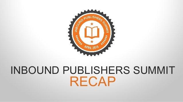 INBOUND PUBLISHERS SUMMIT RECAP