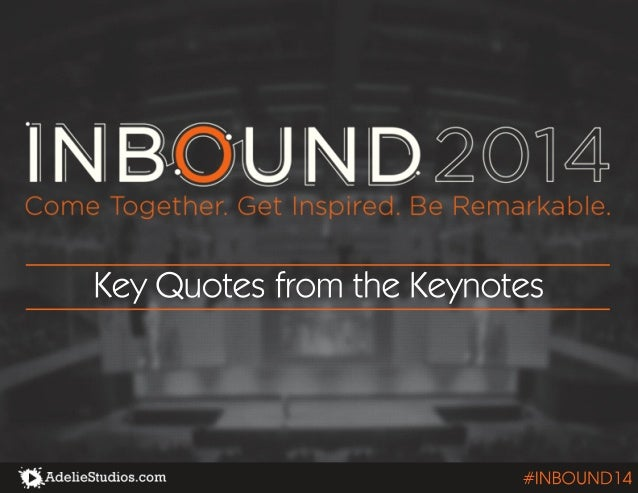 Key Quotes from the Keynotes  #INBOUND14