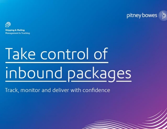 Take control of inbound packages Track, monitor and deliver with confidence Shipping & Mailing Management & Tracking