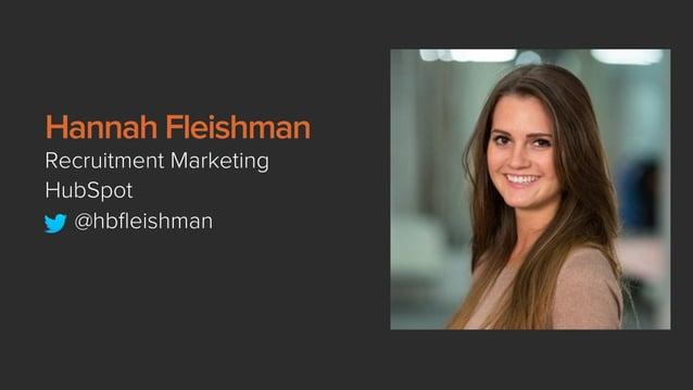 Hannah Fleishman Recruitment Marketing HubSpot @hbfleishman