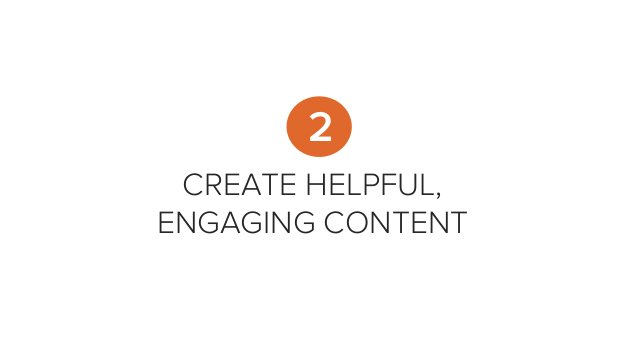 CREATE HELPFUL, ENGAGING CONTENT 2