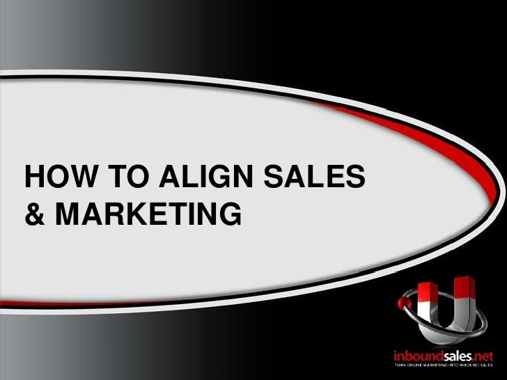 HOW TO ALIGN SALES & MARKETING<br />