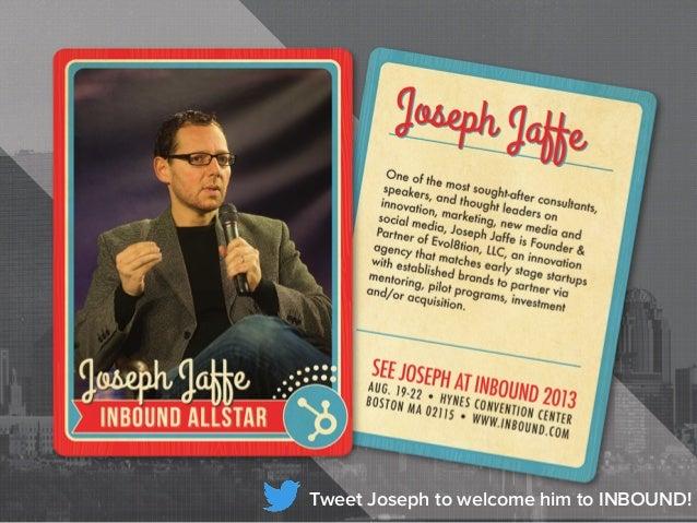 Tweet Joseph to welcome him to INBOUND!
