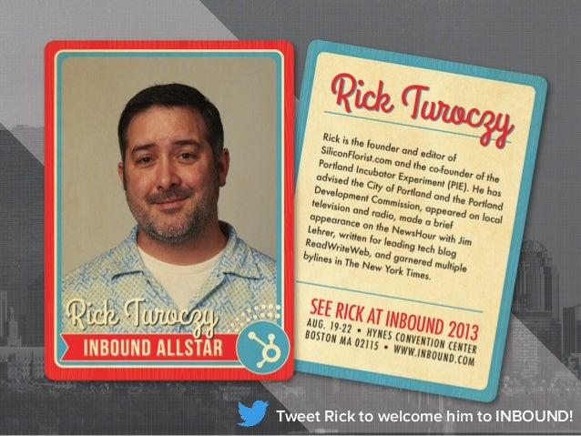Tweet Rick to welcome him to INBOUND!