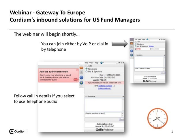 1 Webinar - Gateway To Europe Cordium's inbound solutions for US Fund Managers The webinar will begin shortly… You can joi...