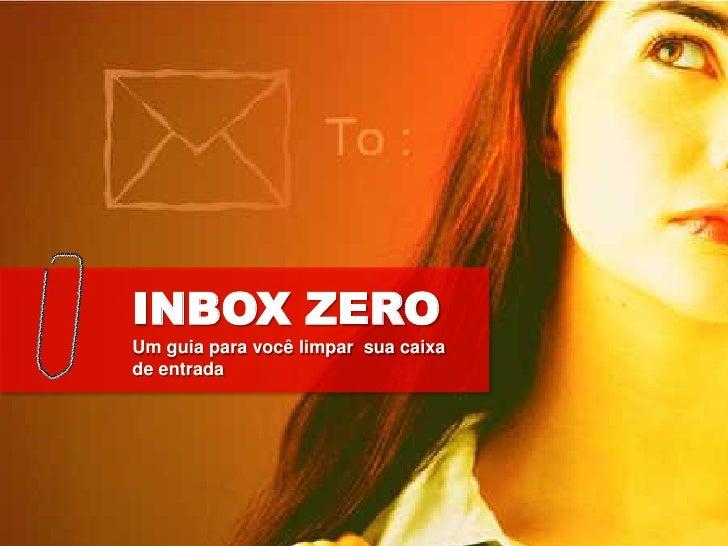 INBOX ZERO Um guia para você limpar sua caixa de entrada