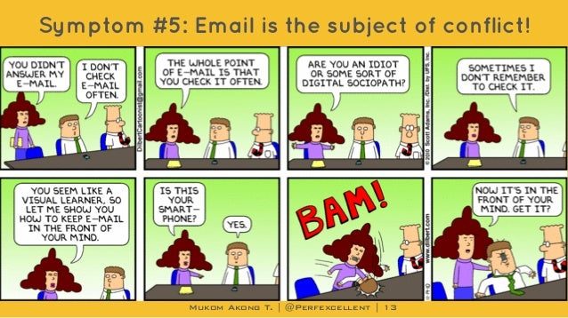 Mukom Akong T. | @Perfexcellent | Symptom #5: Email is the subject of conflict! 13