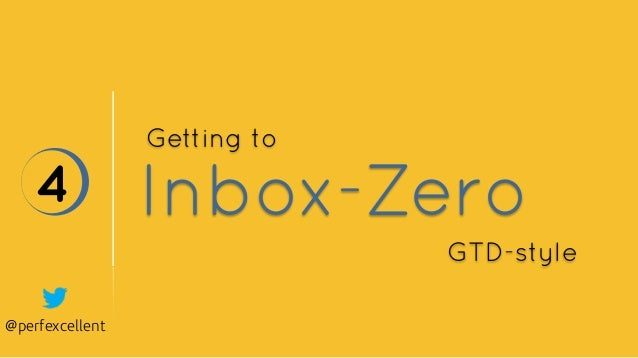 @perfexcellent Inbox-Zero4 Getting to GTD-style