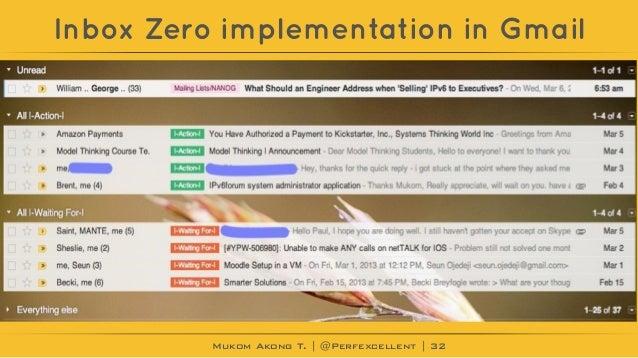 Mukom Akong T. | @Perfexcellent | Inbox Zero implementation in Gmail 32