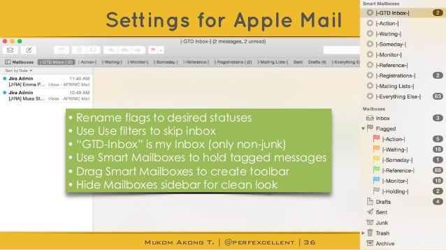 Mukom Akong T. | @perfexcellent | Settings for Apple Mail 36 • Rename flags to desired statuses • Use Use filters to skip ...