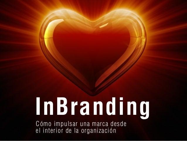 InBrandingCómo impulsar una marca desdeel interior de la organización