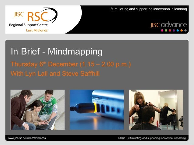 In Brief - Mindmapping  Thursday 6th December (1.15 – 2.00 p.m.)  With Lyn Lall and Steve SaffhillGo to View > Header & Fo...