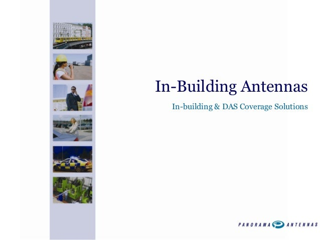 In-Building Antennas In-building & DAS Coverage Solutions
