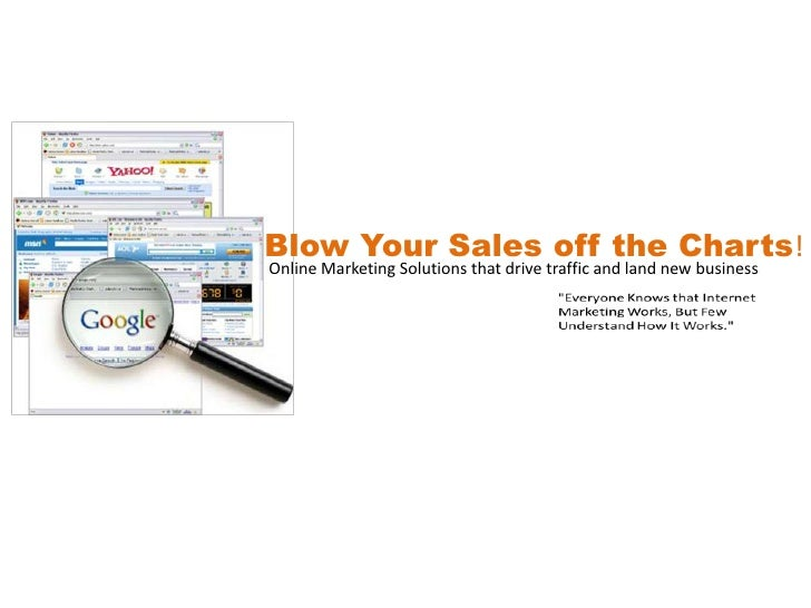 Blow Your Sales off the Charts!<br /> Online Marketing Solutions that drive traffic and land new business<br />David K. Fi...