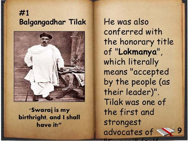 """#1 Balgangadhar Tilak He was also conferred with the honorary title of """"Lokmanya"""", which literally means """"accepted by the ..."""