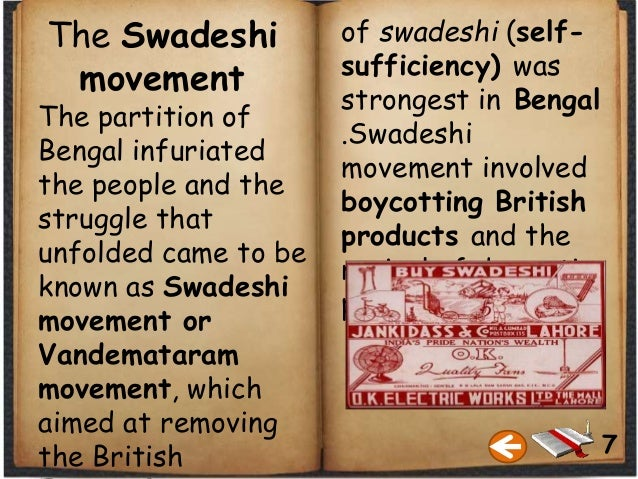 The Swadeshi movement The partition of Bengal infuriated the people and the struggle that unfolded came to be known as Swa...
