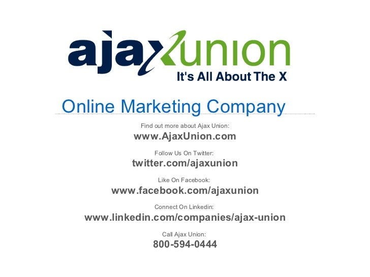 Online Marketing Company            Find out more about Ajax Union:           www.AjaxUnion.com                Follow Us O...