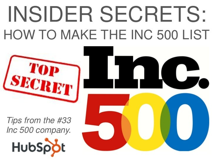 INSIDER SECRETS:HOW TO MAKE THE INC 500 LISTTips from the #33Inc 500 company.