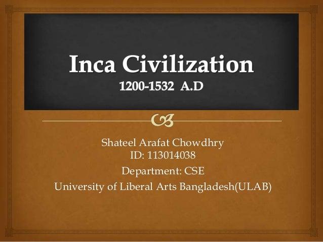 Shateel Arafat Chowdhry                ID: 113014038              Department: CSEUniversity of Liberal Arts Bangladesh(ULAB)