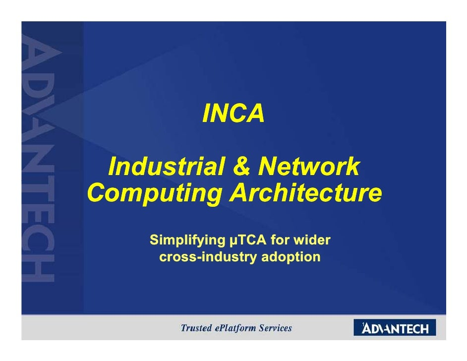 INCA   Industrial & Network Computing Architecture     Simplifying TCA for wider      cross-      cross-industry adoption ...